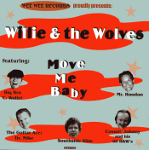 WillieAndThe Wolves; Move Me Baby -05