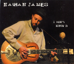 NATHAN JAMES; I Don't Know It (2009)